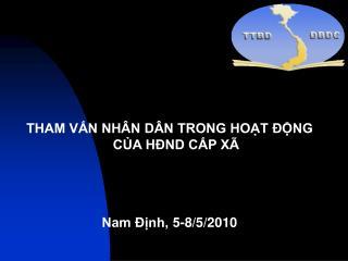 THAM VẤN NHÂN DÂN TRONG HOẠT ĐỘNG CỦA HĐND CẤP XÃ Nam Định, 5-8/5/2010
