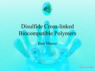 Disulfide Cross-linked Biocompatible Polymers