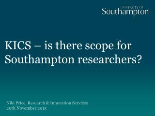 KICS – is there scope for Southampton researchers?