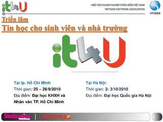 Tại  tp.  Hồ Chí  Minh Thời gian :  25 – 26/9/2010