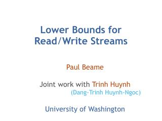 Lower Bounds for   Read / Write Streams