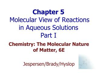 Chapter 5  Molecular View of Reactions in Aqueous Solutions Part I
