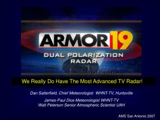Dan Satterfield, Chief Meteorologist  WHNT-TV, Huntsville