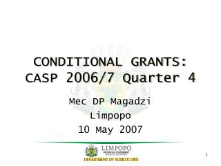 CONDITIONAL GRANTS: CASP 2006/7 Quarter 4
