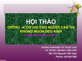 HỘI THẢO ORTHO –K CƠ HỘI CHO NGƯỜI CẬN THỊ  KHÔNG MUỐN ĐEO KÍNH  Vũng Tàu, Ngày 6.4.2014