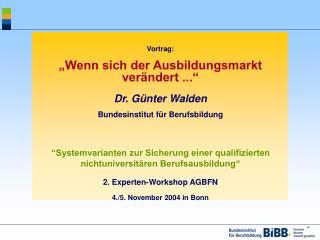 """Vortrag: """"Wenn sich der Ausbildungsmarkt verändert ..."""" Dr. Günter Walden"""