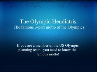 The Olympic Hendiatris: The famous 3-part motto of the Olympics