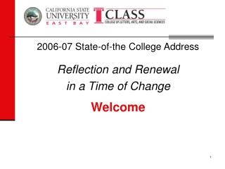 2006-07 State-of-the College Address Reflection and Renewal  in a Time of Change Welcome