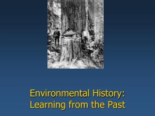 Environmental History: Learning from the Past