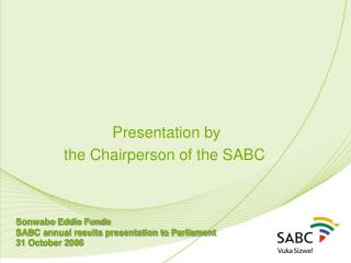 Presentation by  the Chairperson of the SABC
