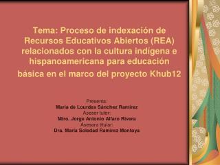 Presenta: María de Lourdes Sánchez Ramírez Asesor tutor: Mtro. Jorge Antonio Alfaro Rivera