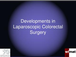 Developments in Laparoscopic Colorectal Surgery