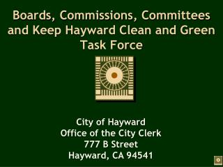 Boards, Commissions, Committees and Keep Hayward Clean and Green Task Force