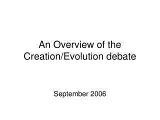 An Overview of the Creation/Evolution debate