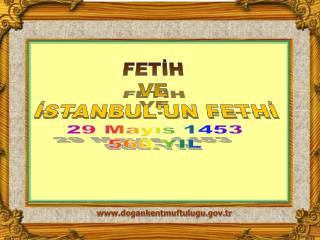 FETİH  VE  İSTANBUL'UN FETHİ