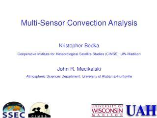 Multi-Sensor Convection Analysis Kristopher Bedka