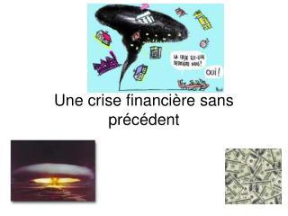 Une crise financi re sans pr c dent