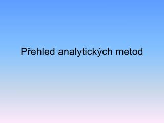 Přehled analytických metod