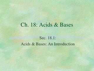 Ch. 18: Acids & Bases