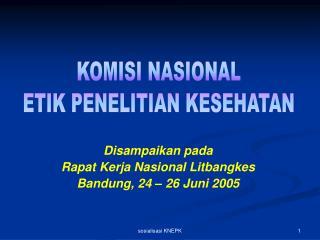 Disampaikan pada  Rapat Kerja Nasional Litbangkes Bandung, 24 – 26 Juni 2005
