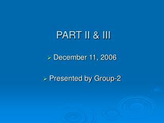 PART II & III