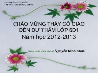 CH �O M?NG TH?Y C� GI�O ??N D?  TH ?M L?P 6D1 N ?m h?c 2012-2013
