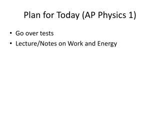 Plan for Today (AP  Physics 1)