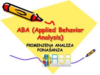 ABA (Applied Behavior Analysis)