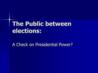 The Public between elections: