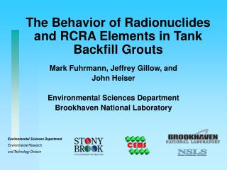The Behavior of Radionuclides and RCRA Elements in Tank Backfill Grouts