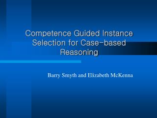 Competence Guided Instance Selection for Case-based Reasoning