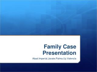 Family Case Presentation
