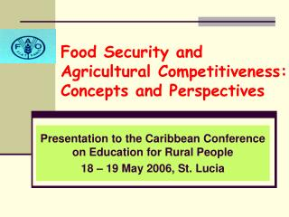 Food Security and Agricultural Competitiveness:  Concepts and Perspectives