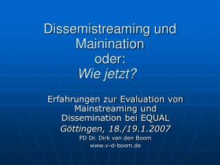 Dissemistreaming und Mainination oder: Wie jetzt?