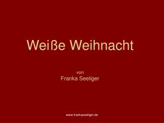 Weiße Weihnacht von Franka Seeliger