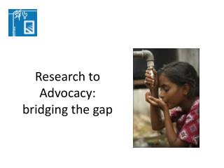 Research to Advocacy: bridging the gap