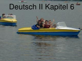 Deutsch II Kapitel 6