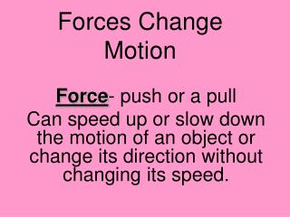 Forces Change Motion