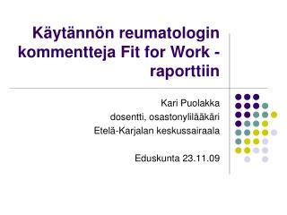 Käytännön reumatologin kommentteja Fit for Work -raporttiin