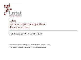 LuReg D ie neue Registerd atenplattform  des Kanton Luzern