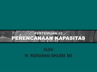 PERTEMUAN-10 PERENCANAAN KAPASITAS