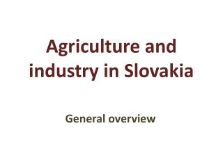 A griculture  and industry  in Slovakia