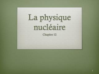 La physique nucléaire
