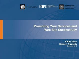 Promoting Your Services and  Web Site Successfully Kathy  Khuu Sydney, Australia December 2010