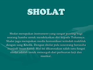 Sholat fardhu lima waktu sehari semalam , yaitu: