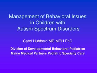 Management of Behavioral Issues in Children with  Autism Spectrum Disorders