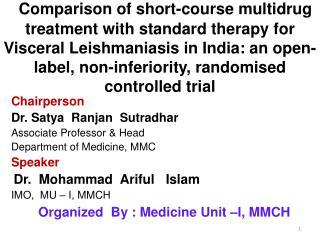 Chairperson Dr. Satya  Ranjan  Sutradhar Associate Professor & Head Department of Medicine, MMC
