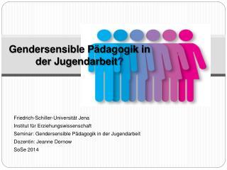 Gendersensible Pädagogik in der Jugendarbeit ?