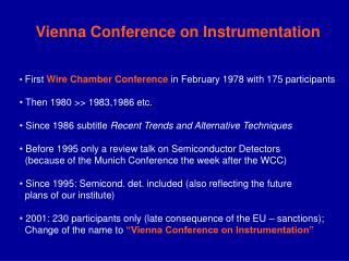 First Wire Chamber Conference in February 1978 with 175 participants  Then 1980 >> 1983,1986 etc.