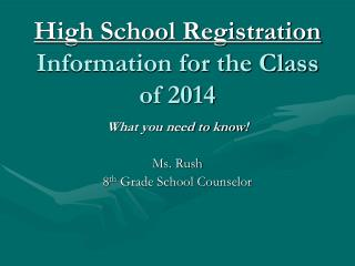 High School Registration Information for the Class of 2014